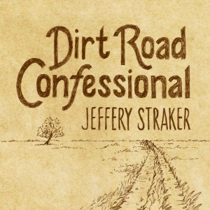Jeffery Straker Dirt Road Confessional Album Cover